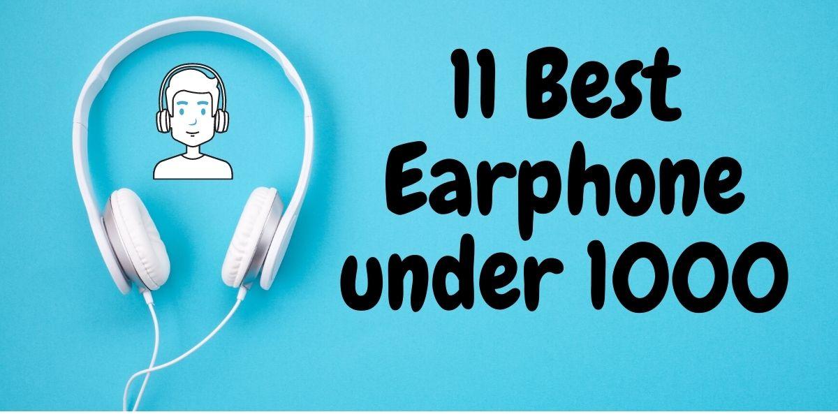 11 best earphone under 1000