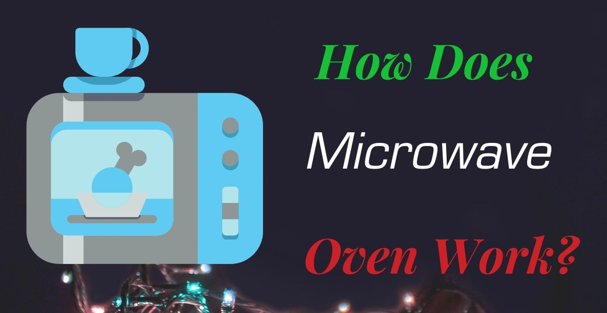 How microwave oven works