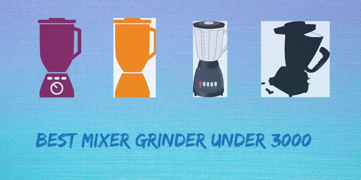 5 Best Mixer Grinder Under 3000 in India 2021