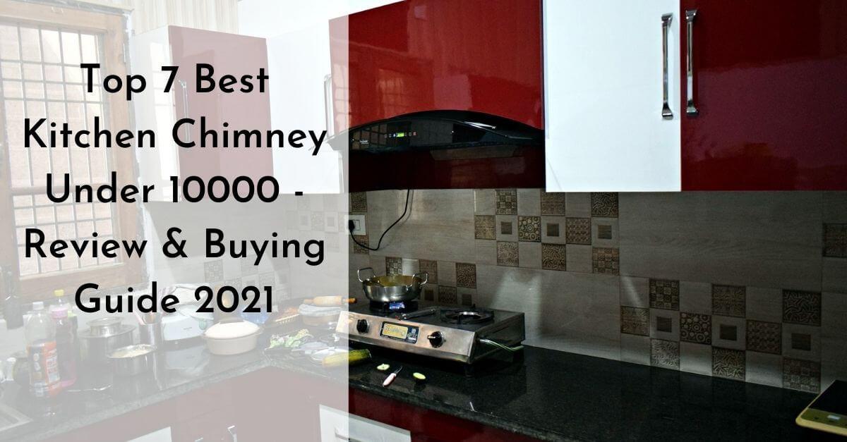 Best Kitchen Chimney Under 10000