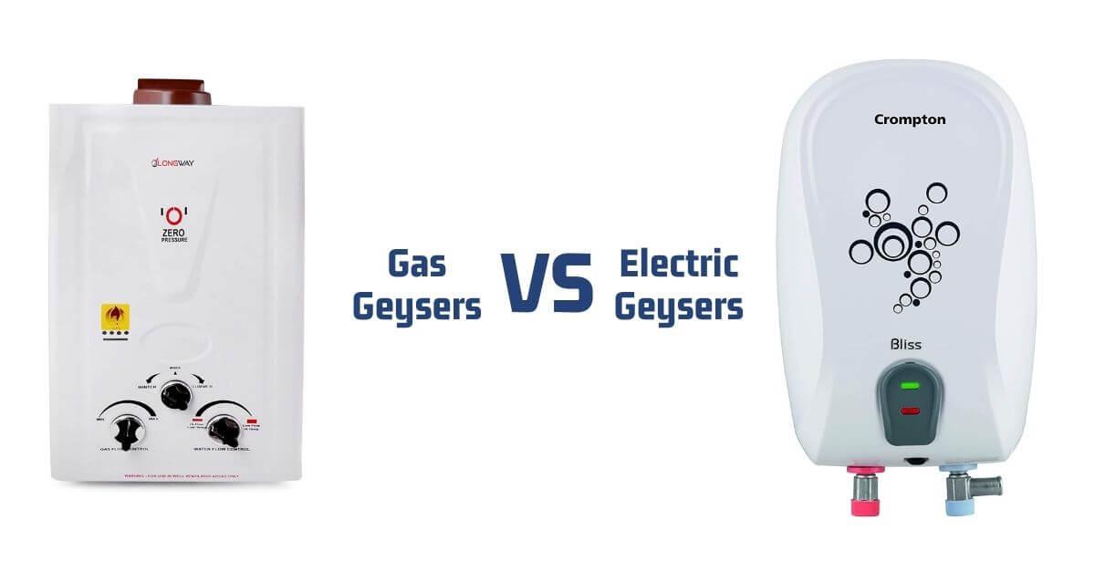 Gas geyser VS Electric Geyser - Types & Comparison India 2021