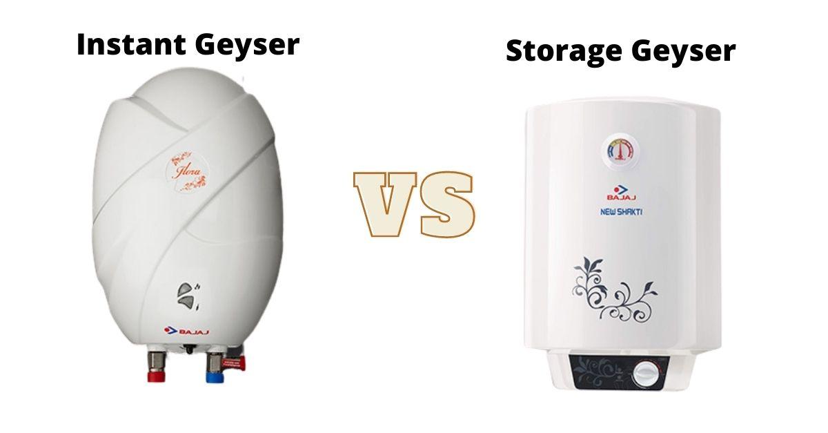 Instant Geyser VS Storage Geyser - 4 Comparison & Buying Guide India 2021