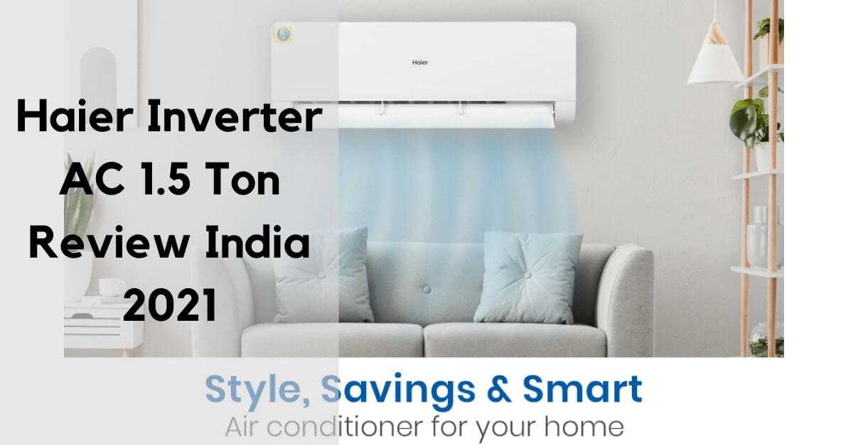 haier inverter ac 1.5 ton review