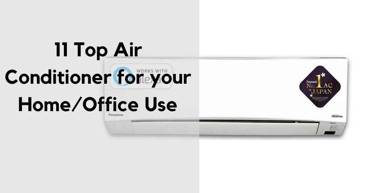 11 Top Air Conditioner for your Home/Office Use