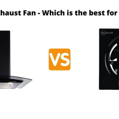 Chimney vs Exhaust Fan - Which is the best for India Kitchen