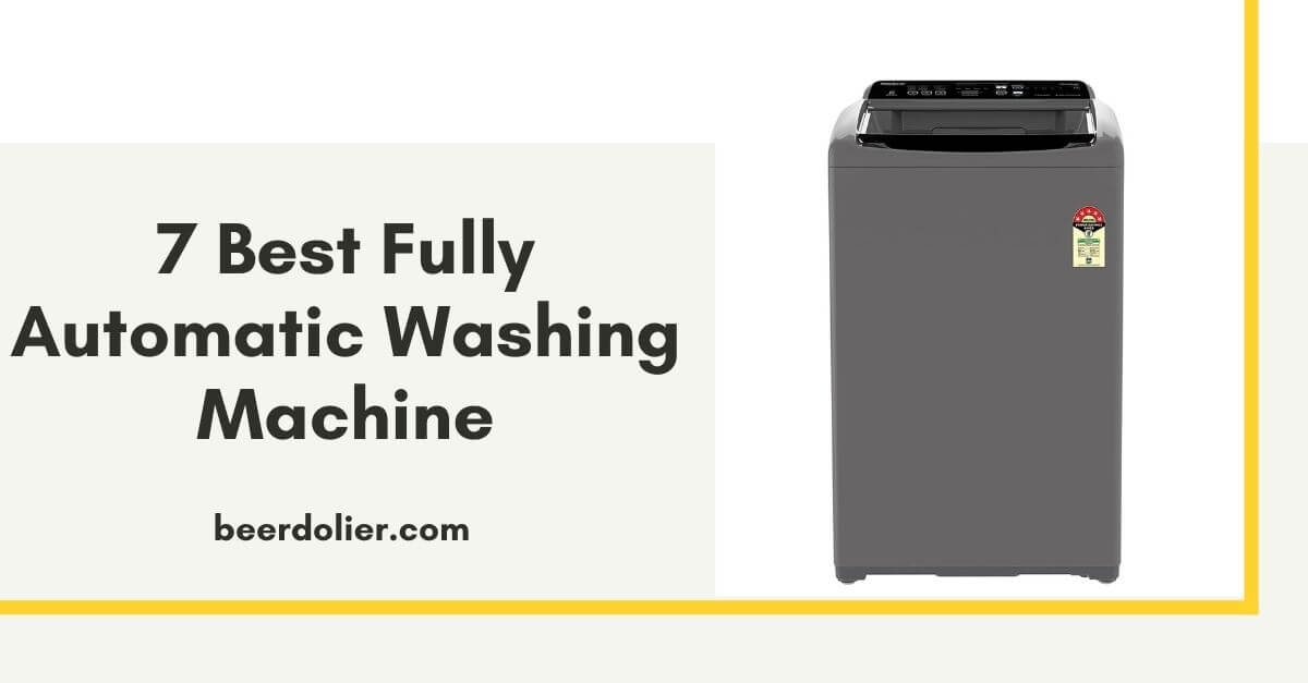 7 Best Fully Automatic Washing Machine in India 2021
